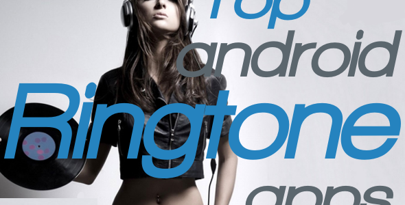 Top-10-Android-Ringtone-Apps-Android-Headlines