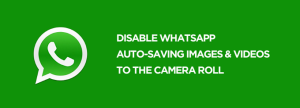 Disable Whatsapp Downloading Images